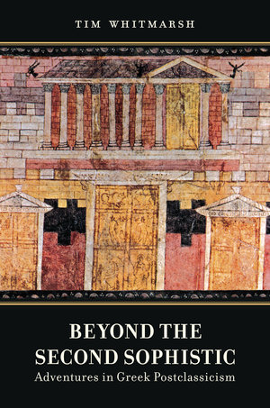 Beyond the Second Sophistic by Tim Whitmarsh