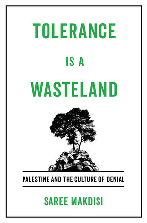 Tolerance Is a Wasteland by Saree Makdisi