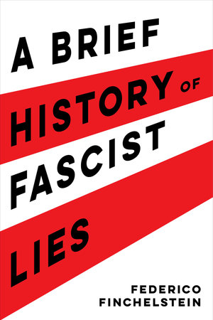 A Brief History of Fascist Lies by Federico Finchelstein