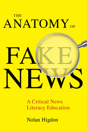 The Anatomy of Fake News by Nolan Higdon