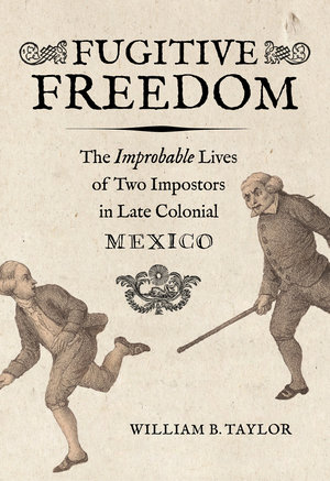 Fugitive Freedom by William B. Taylor