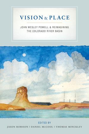 Vision and Place by Jason Robison, Daniel McCool, Thomas Minckley