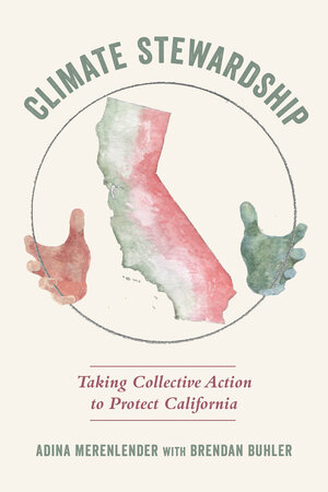 Climate Stewardship by Adina Merenlender, Brendan Buhler
