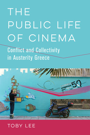 The Public Life of Cinema by Toby Lee