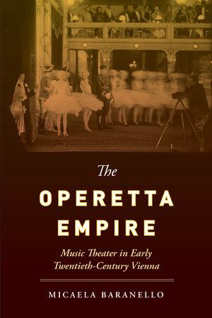 The Operetta Empire by Micaela Baranello