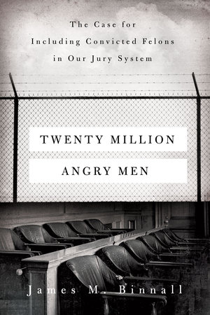 Twenty Million Angry Men by James M. Binnall
