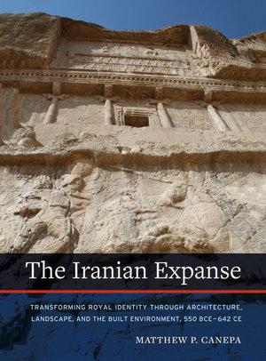 The Iranian Expanse by Matthew P. Canepa
