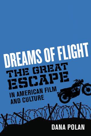 Dreams of Flight by Dana Polan