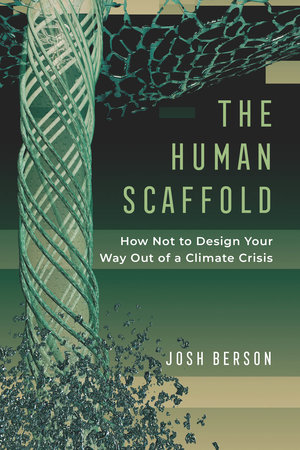 The Human Scaffold by Josh Berson