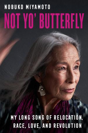 Not Yo' Butterfly by Nobuko Miyamoto, Deborah Wong