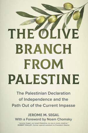 The Olive Branch from Palestine by Jerome M. Segal