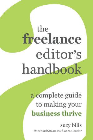 The Freelance Editor's Handbook by Suzy Bills
