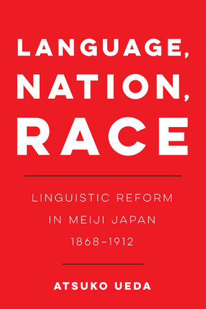 Language, Nation, Race by Atsuko Ueda
