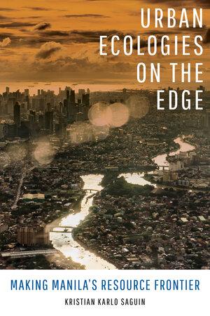 Urban Ecologies on the Edge by Kristian Karlo Saguin