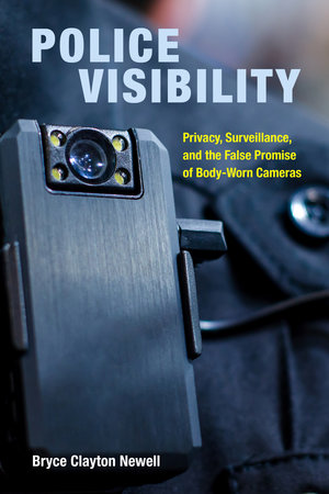 Police Visibility by Bryce Clayton Newell