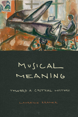 Musical Meaning by Lawrence Kramer