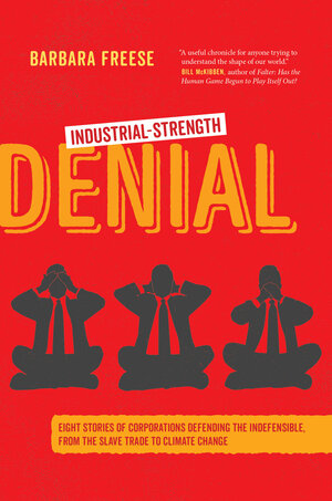 Industrial-Strength Denial by Barbara Freese