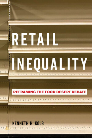 Retail Inequality by Kenneth H. Kolb