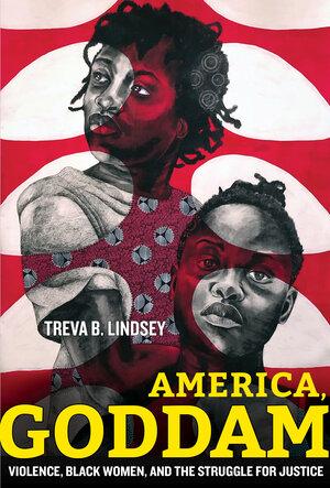 America, Goddam by Treva B. Lindsey