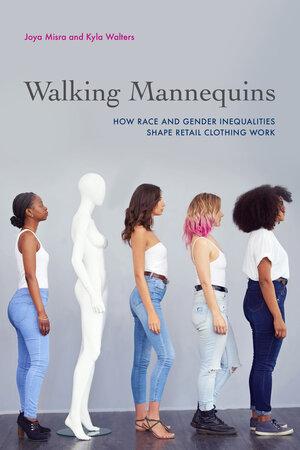 Walking Mannequins by Joya Misra, Kyla Walters