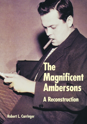 The Magnificent Ambersons by Robert L. Carringer