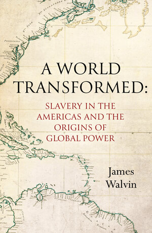 A World Transformed by James Walvin