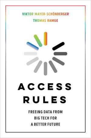 Access Rules by Viktor Mayer-Schönberger, Thomas Ramge