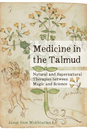Medicine in the Talmud by Jason Sion Mokhtarian