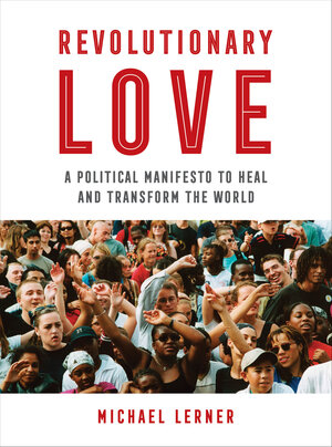 Revolutionary Love by Michael Lerner