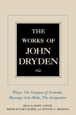 The Works of John Dryden, Volume XI by John Dryden, John Loftis, David Stuart Rodes, Vinton A. Dearing