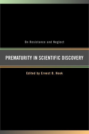 Prematurity in Scientific Discovery by Ernest B. Hook