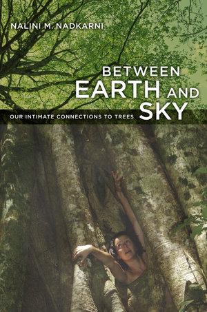 Between Earth and Sky by Nalini Nadkarni