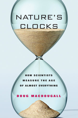Nature's Clocks by Doug Macdougall