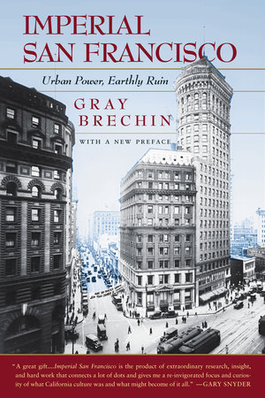Imperial San Francisco, With a New Preface by Gray Brechin