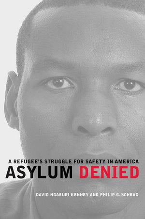 Asylum Denied by David Ngaruri Kenney, Philip G. Schrag