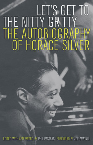 Let's Get to the Nitty Gritty by Horace Silver, Phil Pastras