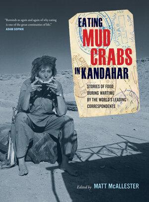 Eating Mud Crabs in Kandahar by Matt McAllester