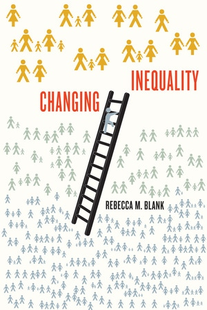 Changing Inequality by Rebecca M. Blank