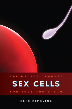 Sex Cells by Rene Almeling