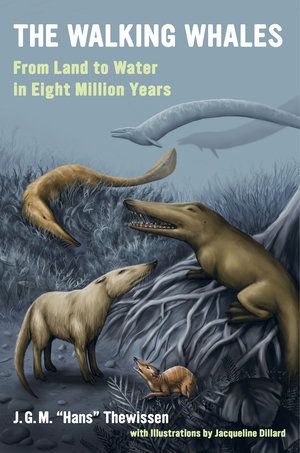 The Walking Whales by J. G. M. Hans Thewissen