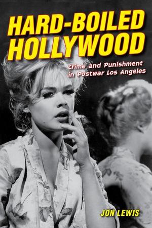 Hard-Boiled Hollywood by Jon Lewis