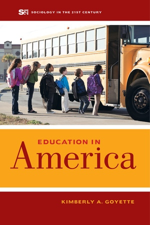 Education in America by Kimberly A. Goyette