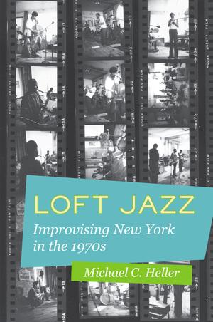 Loft Jazz by Michael C. Heller