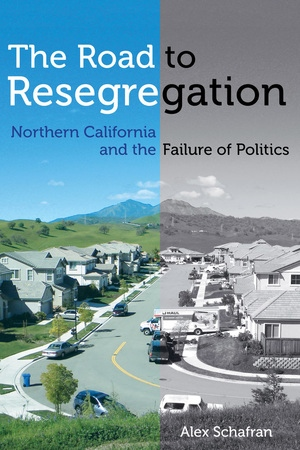 The Road to Resegregation by Alex Schafran