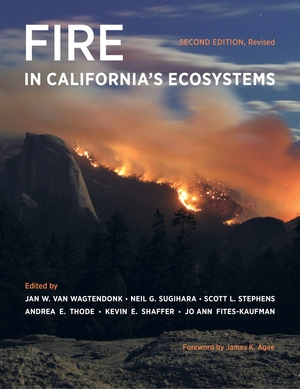 Fire in California's Ecosystems by Jan W. van Wagtendonk, Neil G. Sugihara, Scott L. Stephens