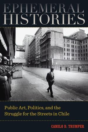 Ephemeral Histories by Camilo D. Trumper