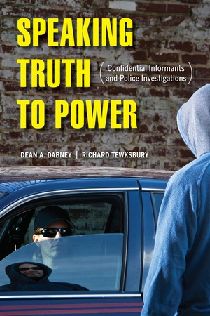 Speaking Truth to Power by Dean A. Dabney, Richard Tewksbury