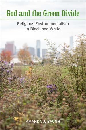 God and the Green Divide by Amanda J. Baugh
