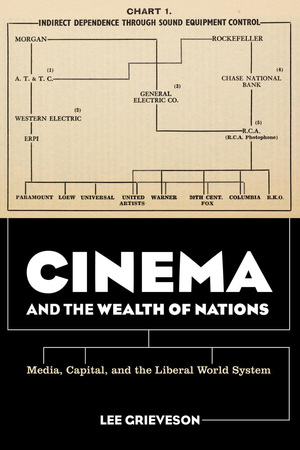 Cinema and the Wealth of Nations by Lee Grieveson