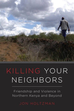 Killing Your Neighbors by Jon Holtzman